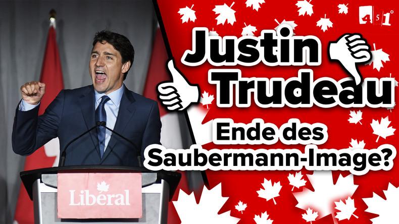 Justin TRUDEAU | Kanadischer Saubermann im politischen Sinkflug? | 451 Grad