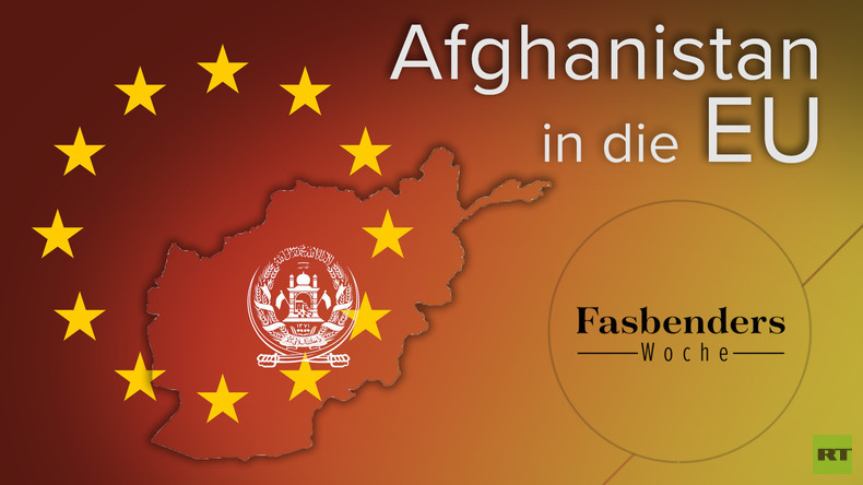 """Fasbenders Woche: """"Afghanistan in die EU!"""""""
