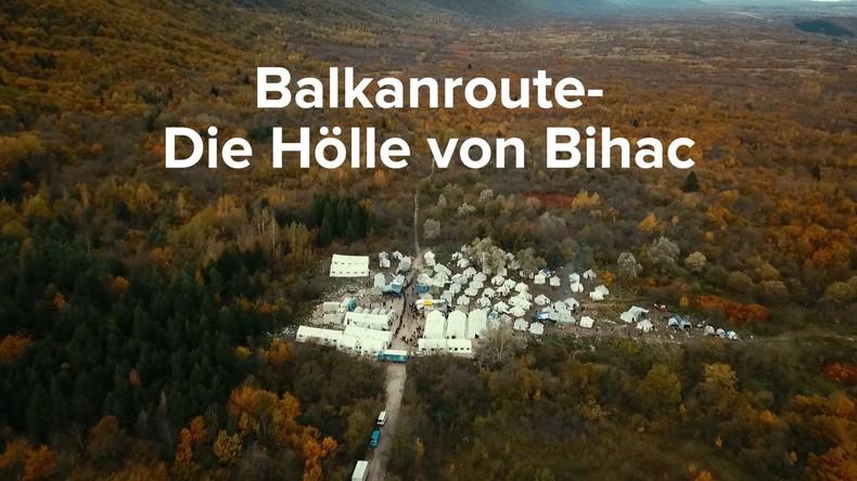 Die neue Balkanroute – Die Hölle von Bihać (Video)