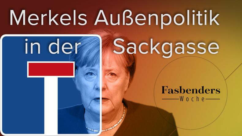 Fasbenders Woche: Merkels Außenpolitik in der Sackgasse