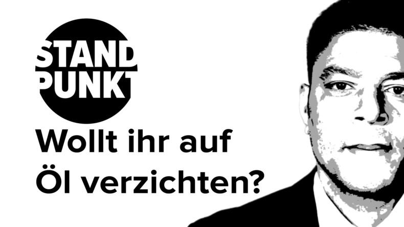 """""""Wollt ihr auf Öl verzichten?"""" Die EU und Deutschland übernehmen militärische """"Verantwortung"""""""