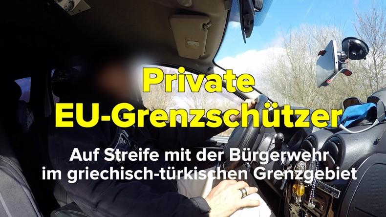RT-Spezial: Private Grenzschützer an der EU-Außengrenze