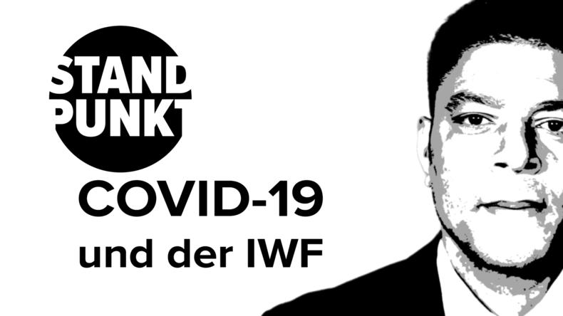 """COVID-19 und der IWF: """"Moment der Solidarität"""" - aber nicht mit Iran und Venezuela (Video)"""