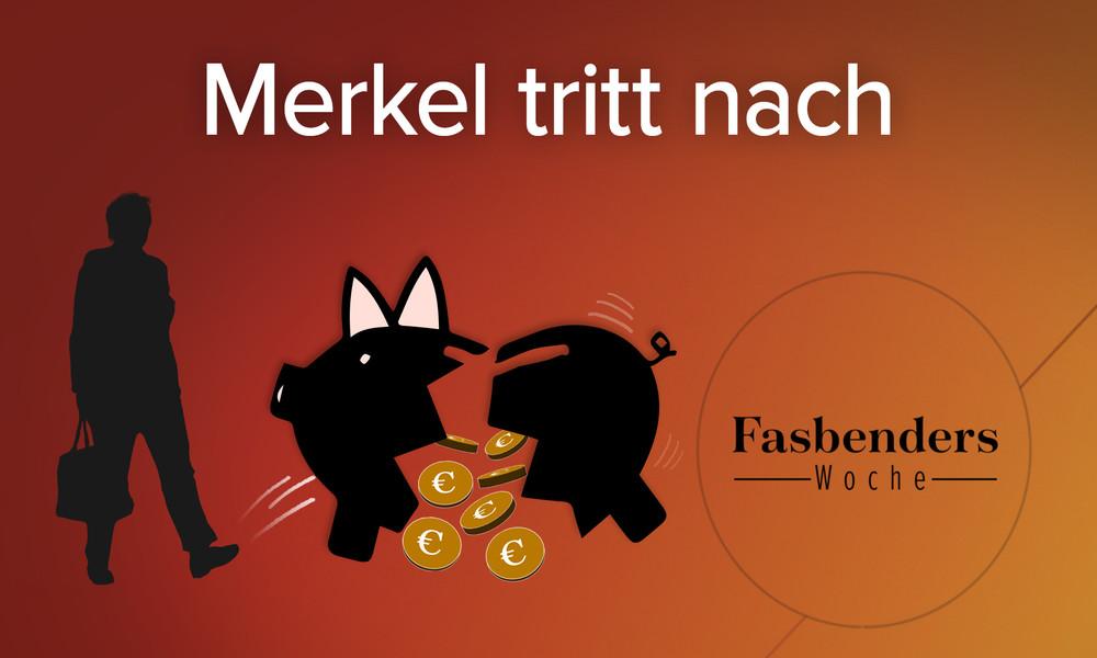 Fasbenders Woche: Merkel tritt nach