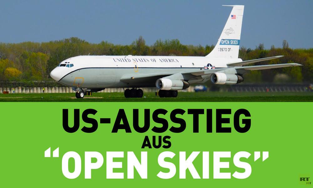 """""""Schwerer Schlag für fragiles Gleichgewicht"""": USA ziehen sich aus dem """"Open Skies""""-Vertrag zurück"""