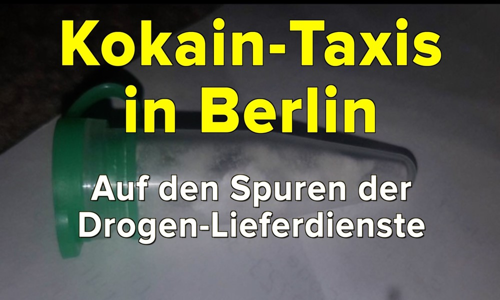 Kokain-Taxis in Berlin – RT Deutsch Spezial auf den Spuren der Drogenlieferdienste (Video)