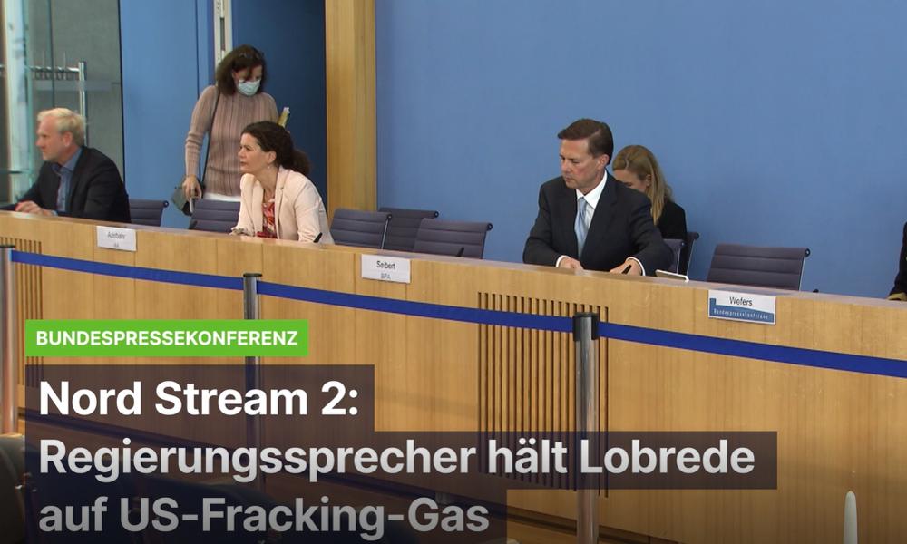 Bundespressekonferenz zu Nord Stream 2: Regierungssprecher singt Hohelied auf US-Fracking-Gas