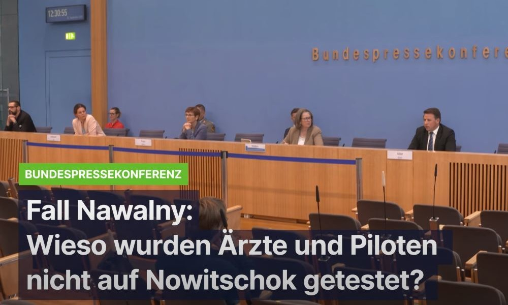 Bundesregierung hat kein Interesse, Piloten und Ärzte von Nawalny auf Nowitschok zu testen – Wieso?