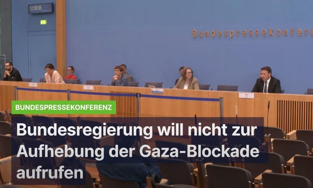 Bundesregierung nicht gewillt, zur Aufhebung der Blockade gegen Gaza aufzurufen