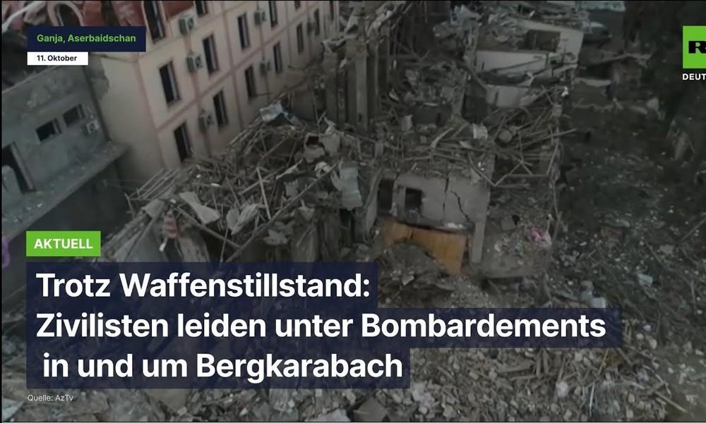 Trotz Waffenstillstand: Zivilisten leiden unter Bombardements in und um Bergkarabach
