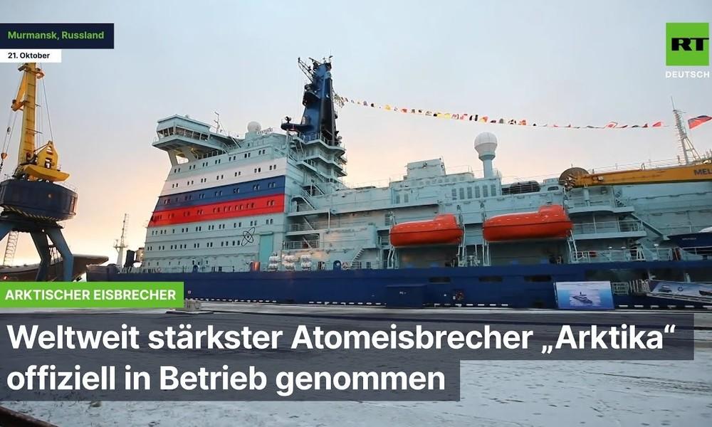 """Murmansk: Weltweit stärkster Atomeisbrecher """"Arktika"""" offiziell in Betrieb genommen"""