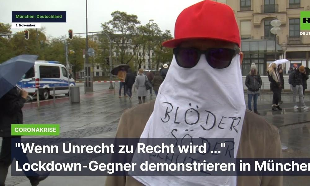 """""""Wenn Unrecht zu Recht wird ..."""" – Lockdown-Gegner demonstrieren in München"""