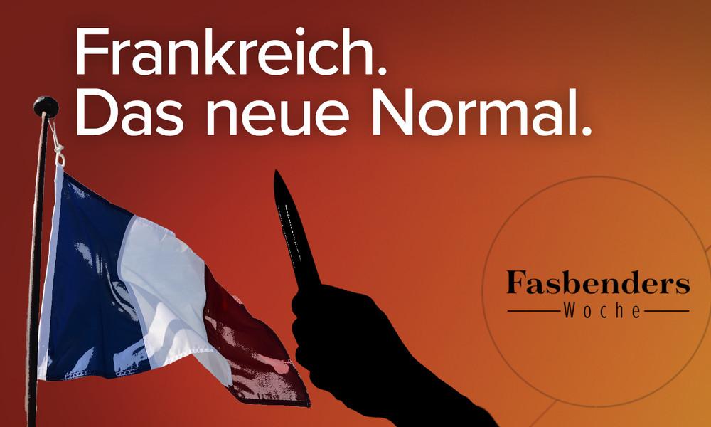 Fasbenders Woche: Frankreich. Das neue Normal.