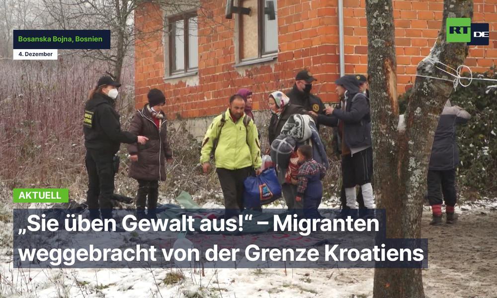 """Bosnien: """"Sie üben Gewalt aus!"""" – Migranten werden von der Grenze Kroatiens weggebracht"""