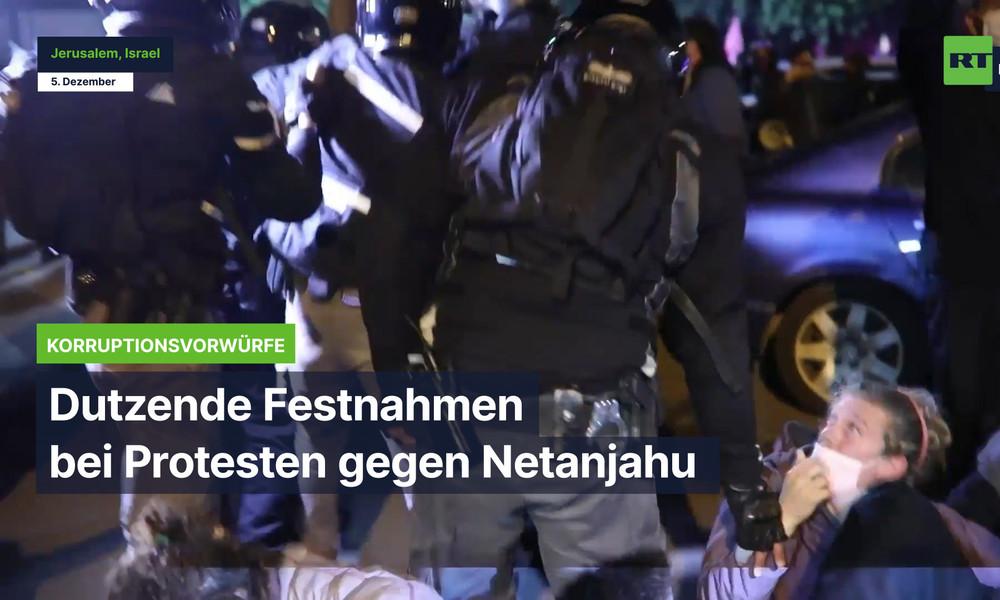 Dutzende Festnahmen bei Protesten in Jerusalem gegen Premierminister Benjamin Netanjahu