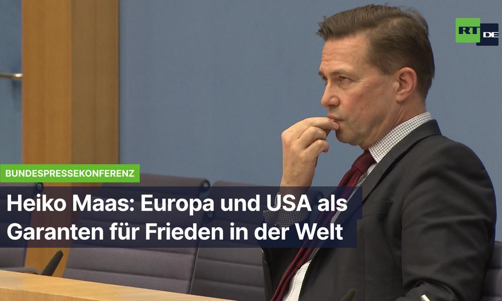 Heiko Maas: Europa und USA als Garant für Frieden in der Welt