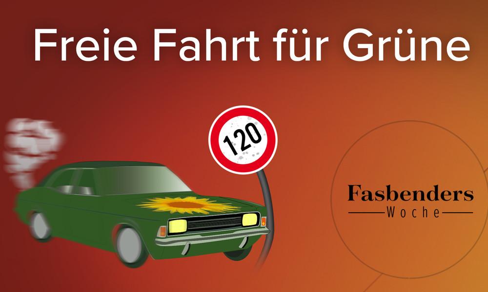 Fasbenders Woche: Freie Fahrt für Grüne