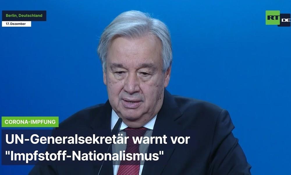 """UN-Generalsekretär Guterres: """"Impfstoff-Nationalismus"""" kann Corona nicht besiegen"""