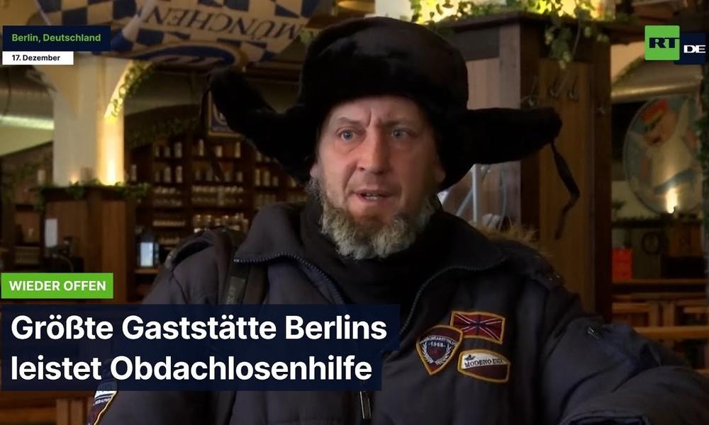 Wieder offen: Größte Gaststätte Berlins leistet Obdachlosenhilfe