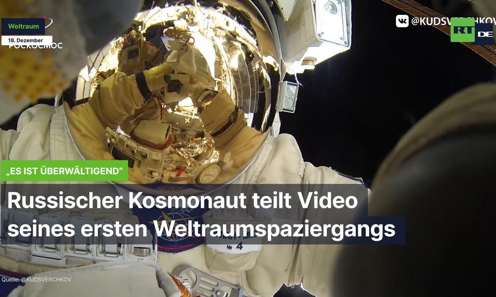 """""""Es ist überwältigend"""" – Russischer Kosmonaut teilt Video seines ersten Weltraumspaziergangs"""