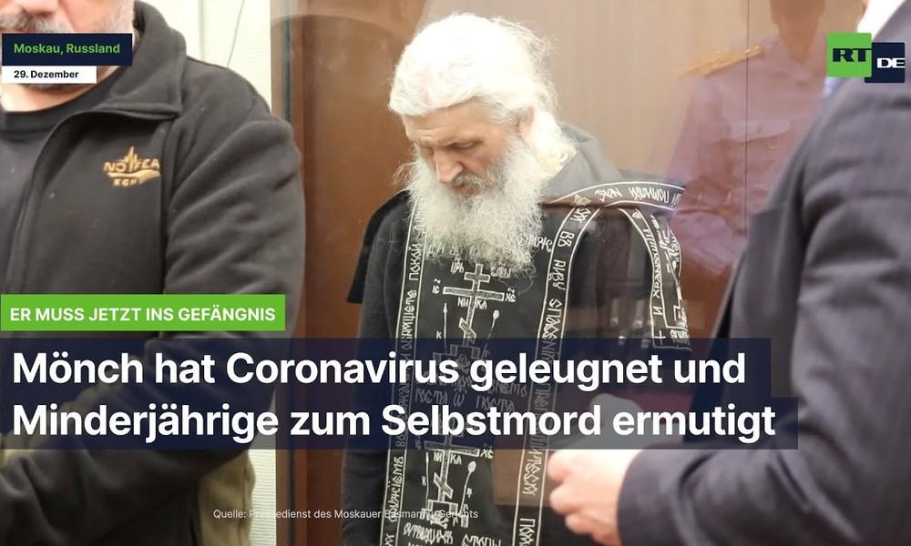 Russland: Coronavirus geleugnet und Minderjährige zum Selbstmord ermutigt – Mönch muss ins Gefängnis