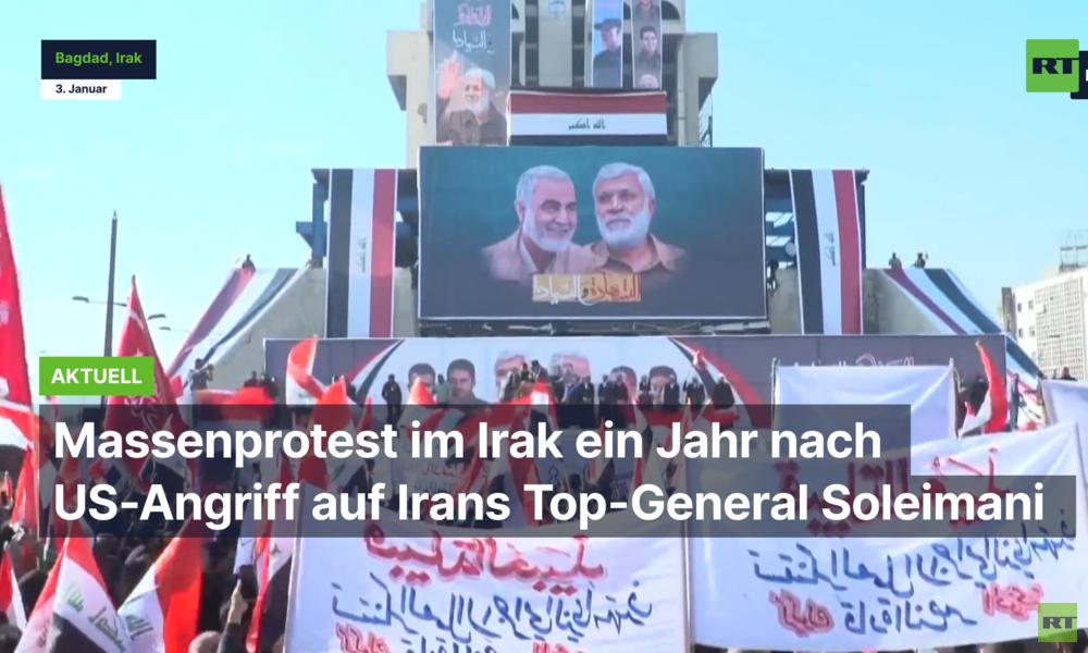 Massenprotest im Irak ein Jahr nach Ermordung von Irans Top-General Soleimani durch US-Armee
