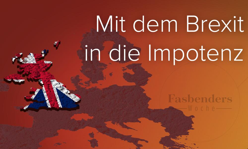 Mit dem Brexit in die Impotenz