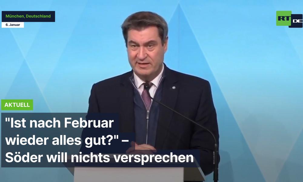 """""""Ist nach Februar wieder alles gut?"""" – Söder will nichts versprechen"""