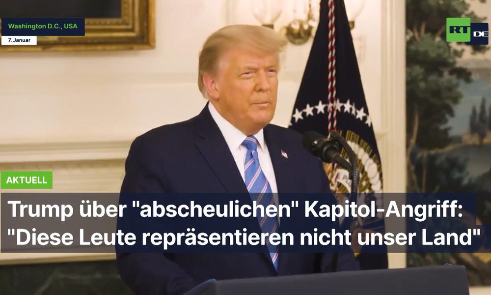 """Trump über """"abscheulichen"""" Kapitol-Angriff: """"Diese Leute repräsentieren nicht unser Land"""""""