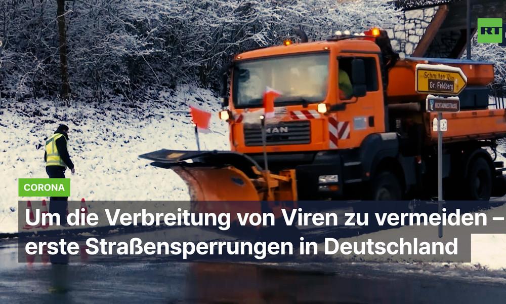 """""""Um die Verbreitung von Viren zu vermeiden"""" – erste Straßensperrungen in Deutschland"""