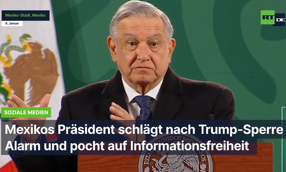Mexikos Präsident schlägt nach Trump-Sperre Alarm und pocht auf Informationsfreiheit