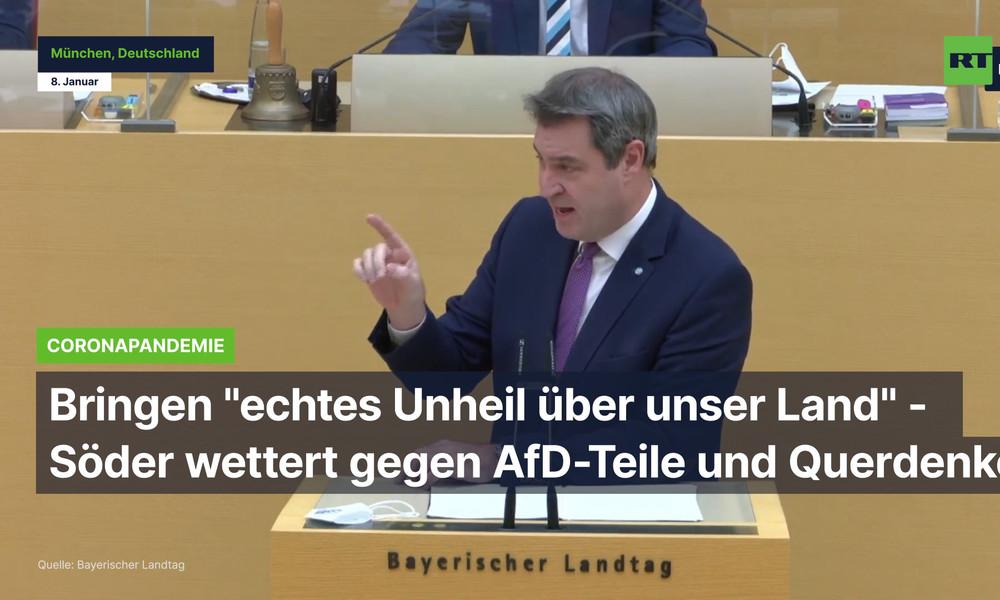 """Bringen """"echtes Unheil über unser Land"""" - Söder wettert gegen AfD-Teile und Querdenken"""