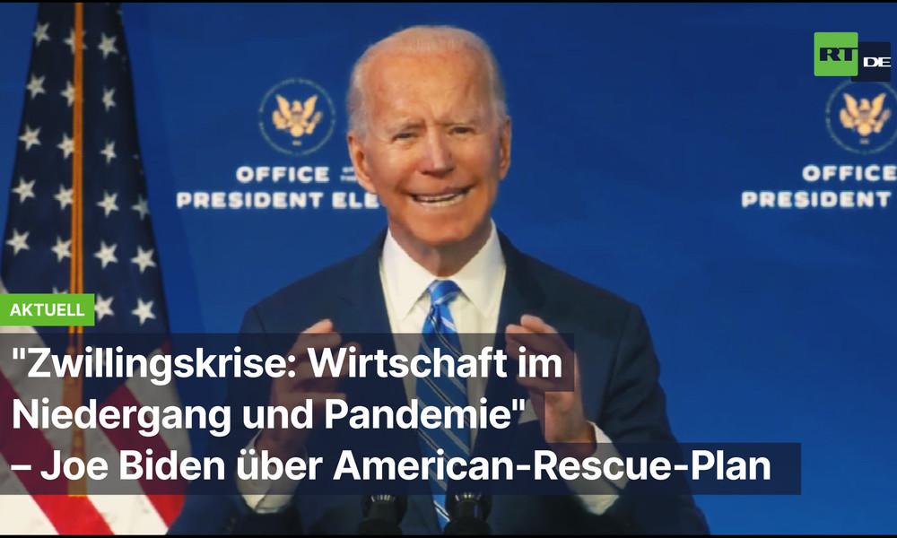 """""""Zwillingskrise: Wirtschaft im Niedergang und Pandemie"""" – Joe Biden über America-Rescue-Plan"""