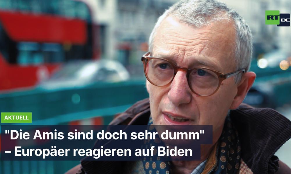 """""""Die Amis sind doch sehr dumm"""" – Europäer reagieren auf Biden"""