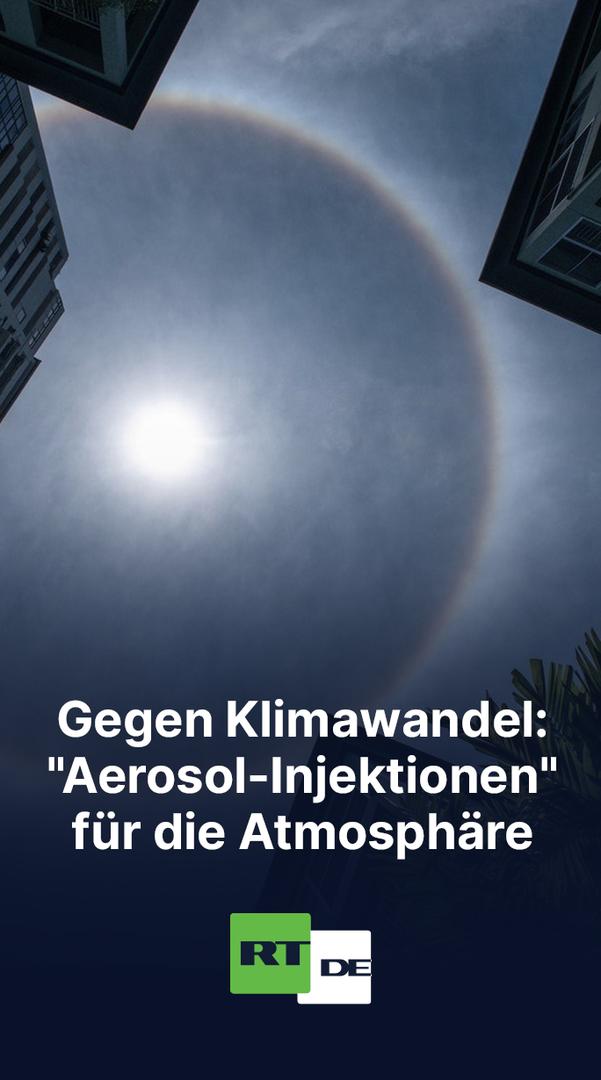 """Klima-Engineering: Grünes Licht für Tests von """"Aerosol-Injektionen"""" in die Atmosphäre"""