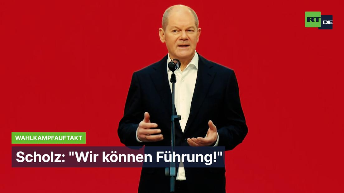 """SPD-Spitzenkandidat Scholz zum Wahlkampfauftakt: """"Wir können Führung!"""""""