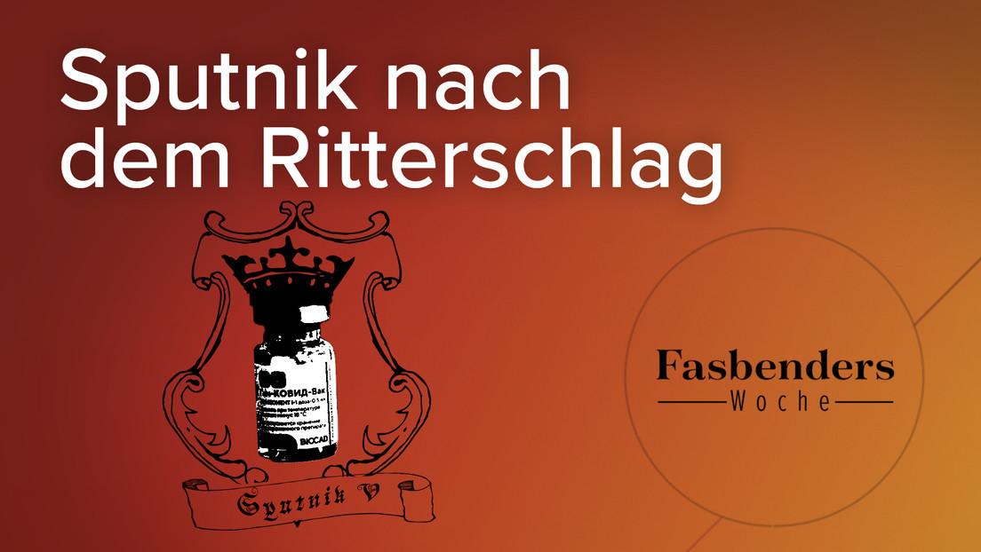 Fasbenders Woche: Sputnik nach dem Ritterschlag