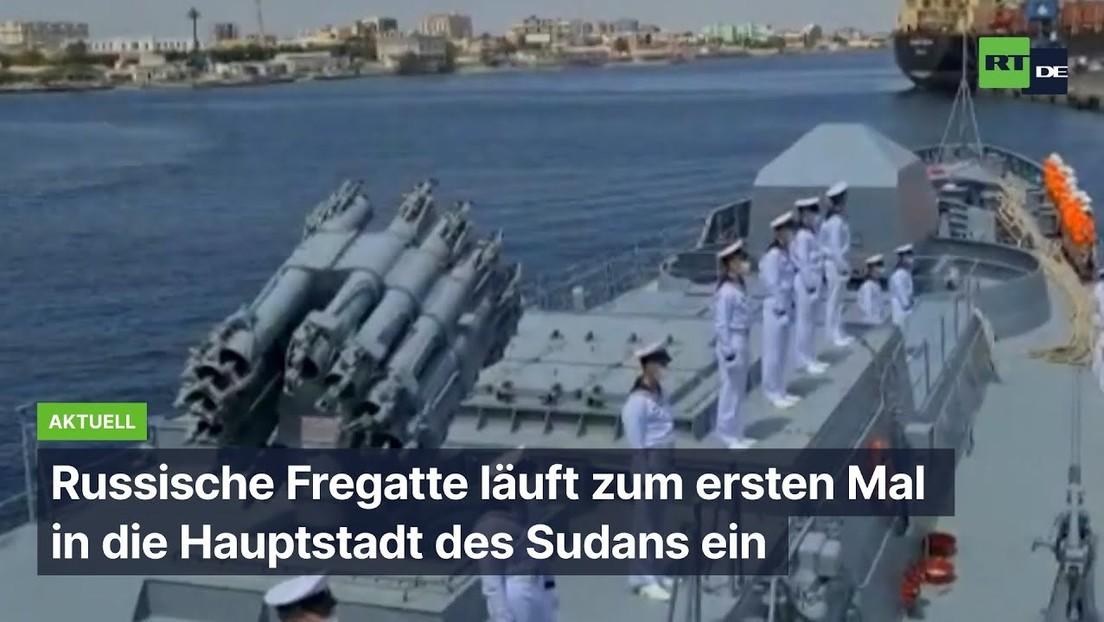Russische Fregatte läuft zum ersten Mal in die Hauptstadt des Sudans ein
