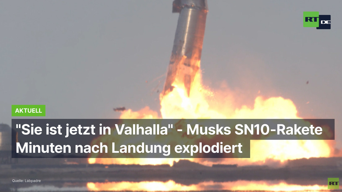 """""""Sie ist jetzt in Walhalla"""" – Musks SN10-Rakete Minuten nach Landung explodiert"""