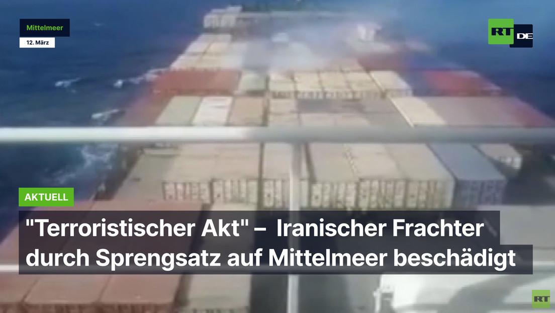 """""""Terroristischer Akt"""" – Iranischer Frachter durch Sprengsatz auf Mittelmeer beschädigt"""