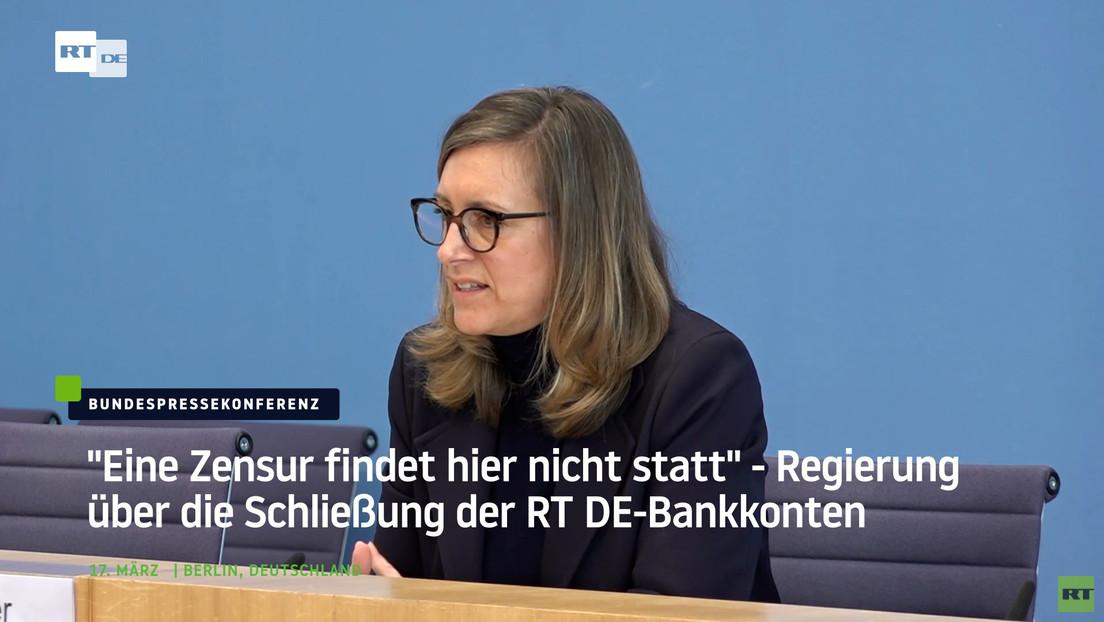 """""""Eine Zensur findet hier nicht statt"""" - Regierung über die Schließung der RT DE-Bankkonten"""