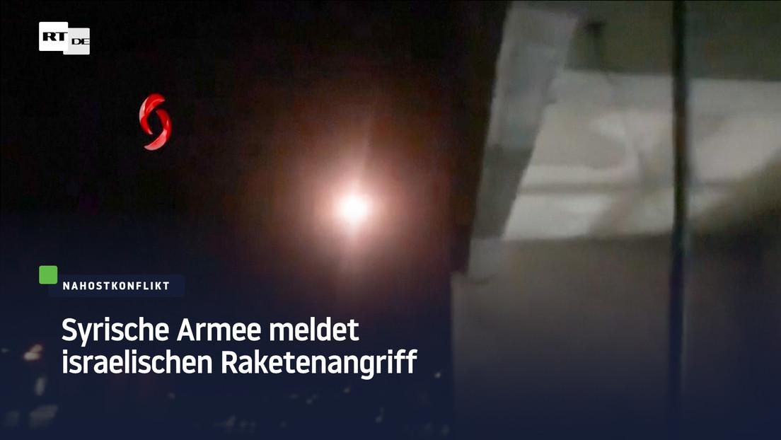 Syrische Armee meldet israelischen Raketenangriff auf Gegend um Damaskus