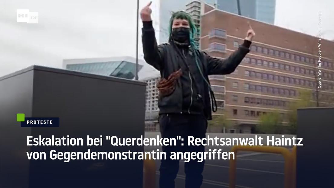 """Rechtsanwalt Haintz von Gegendemonstrantin angegriffen: Eskalation bei """"Querdenken"""" in Frankfurt"""