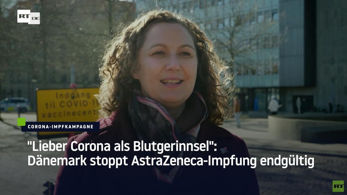 """""""Lieber Corona als Blutgerinnsel"""": Dänemark stoppt AstraZeneca-Impfung endgültig"""