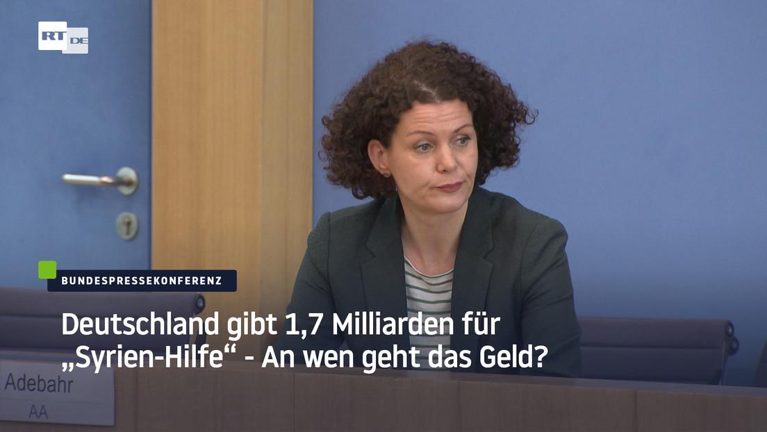 """Deutschland gibt 1,7 Milliarden """"Syrien-Hilfe"""" – Doch an wen konkret geht eigentlich das ganze Geld?"""