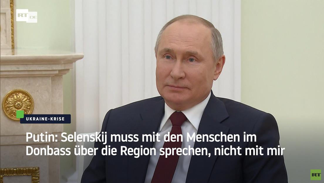 Putin: Selenskij muss mit den Menschen im Donbass über die Region sprechen, nicht mit mir