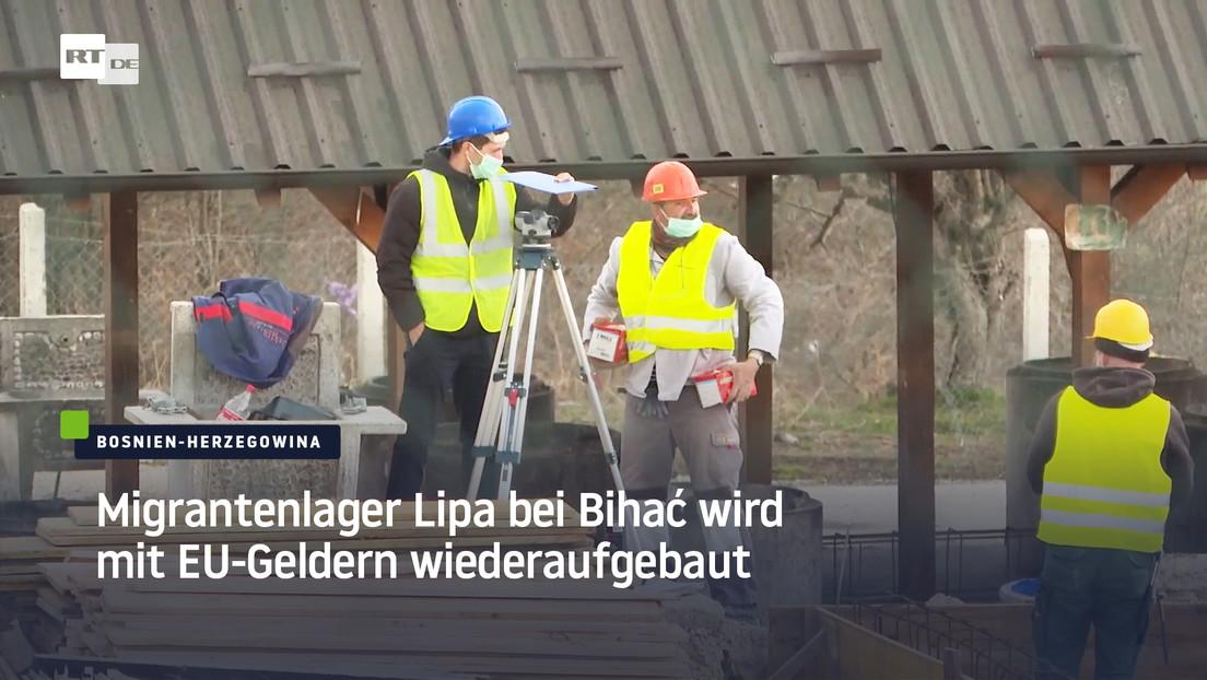 Bosnien-Herzegowina: Migrantenlager Lipa bei Bihać wird mit EU-Geldern wiederaufgebaut