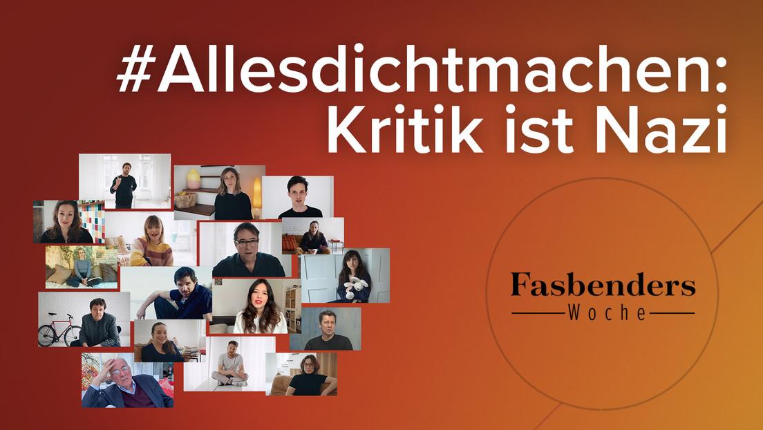 Fasbenders Woche: #Allesdichtmachen: Kritik ist Nazi