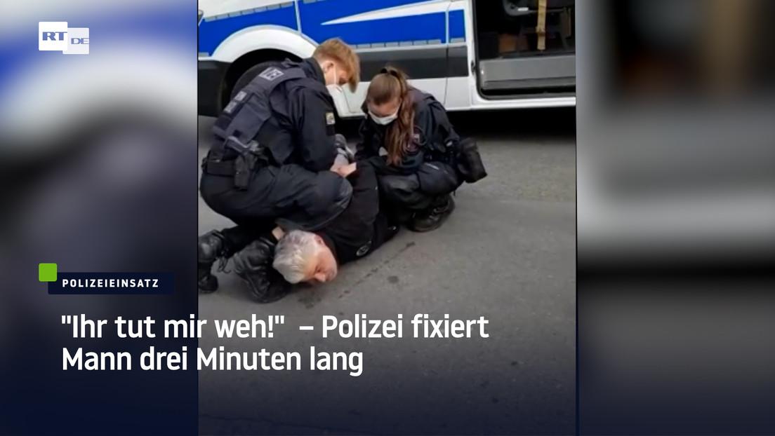 """""""Ihr tut mir weh!"""" – Polizei fixiert Mann drei Minuten lang"""