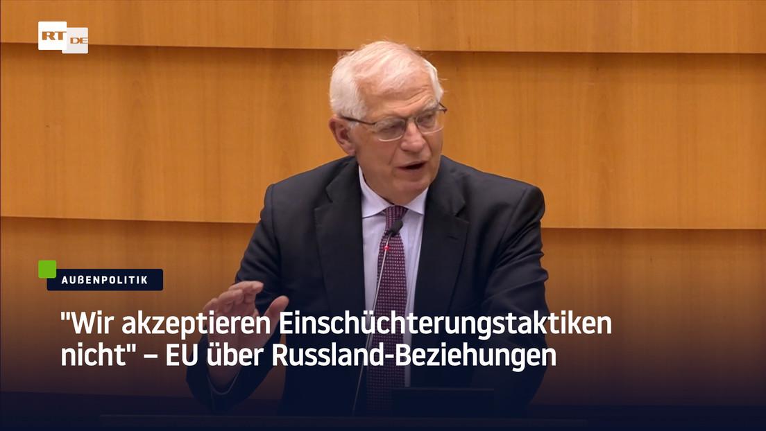 """""""Wir akzeptieren Einschüchterungstaktiken nicht"""" – EU über Russland-Beziehungen"""